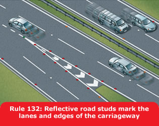 Highway Code - Rule 132 Reflective Road Studs Mark The Lanes And Edges Of The Carriageway
